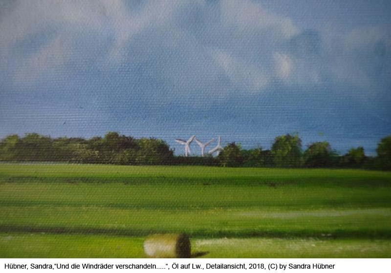 Huebner-Sandra-Und-die-Windraeder-verschandeln-die-Landschaft-Detail-Oel-Lw-120cm-x-60cm-2018z