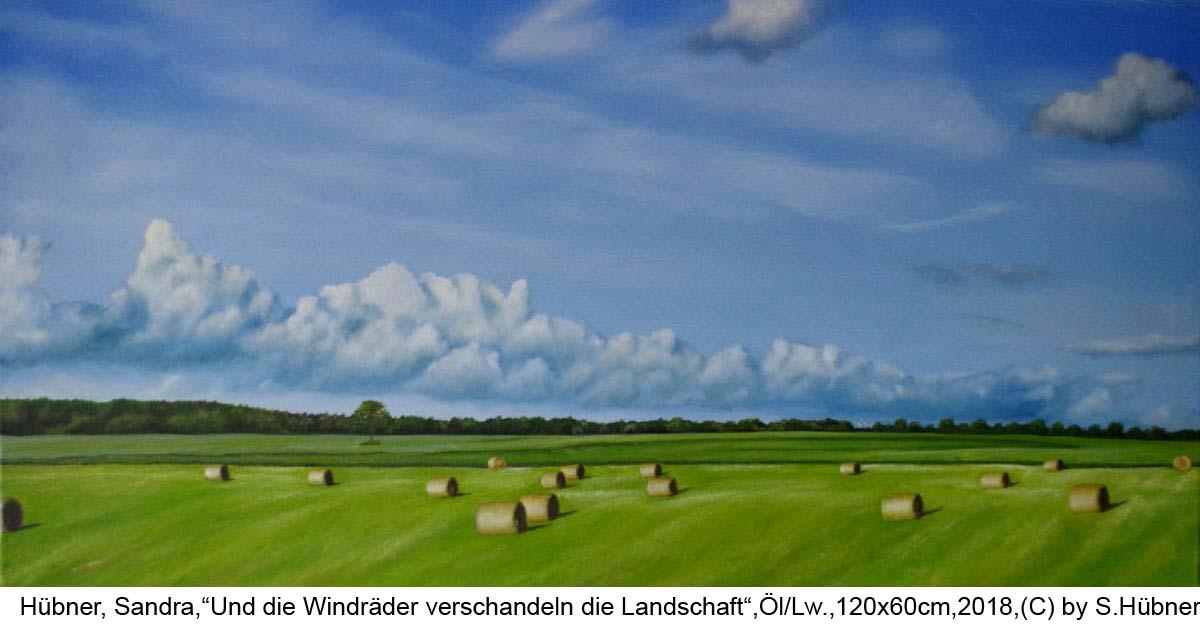 Huebner-Sandra-Und-die-Windraeder-verschandeln-die-Landschaft-Oel-Lw-120cm-x-60cm-2018