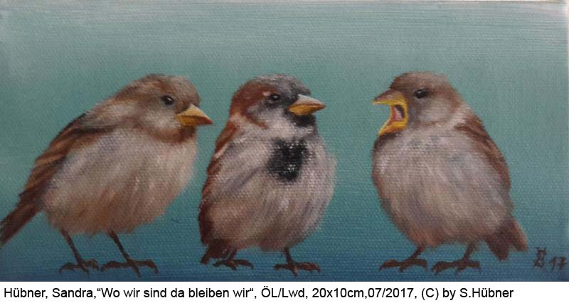 Huebner-Sandra-Wo-wir-sind-da-bleiben-wir-Oel-Lw-20x10cm-2017