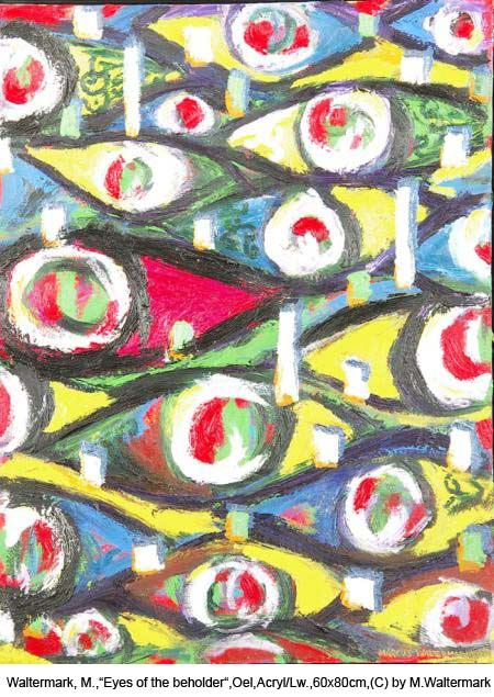 Waltermark-Marcus-Eyes-of-the-beholder-Oel-Acryl-auf-Lw.60x80cm