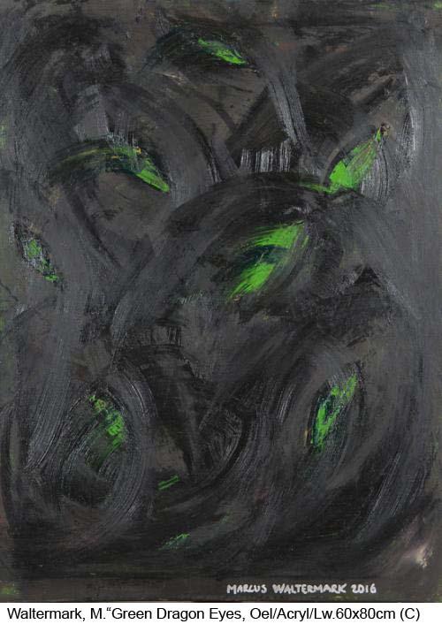 Waltermark-Marcus-Green-Dragon-Eyes-Oel-Acryl-auf-Leinwand-60x80cm-2016